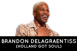 Brandon Delangreantiss Holland Got Soul